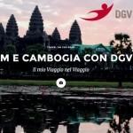 Vietnam e Cambogia con Dgv Travel: consigli di viaggio sul nuovo Reportage