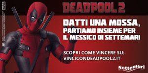 Settemari: co-marketing con 20th Century Fox per il lancio di Deadpool 2