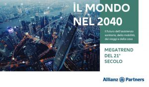 "Allianz Partners lancia ""The World in 2040"" per evidenziare i trend e le esigenze del futuro"