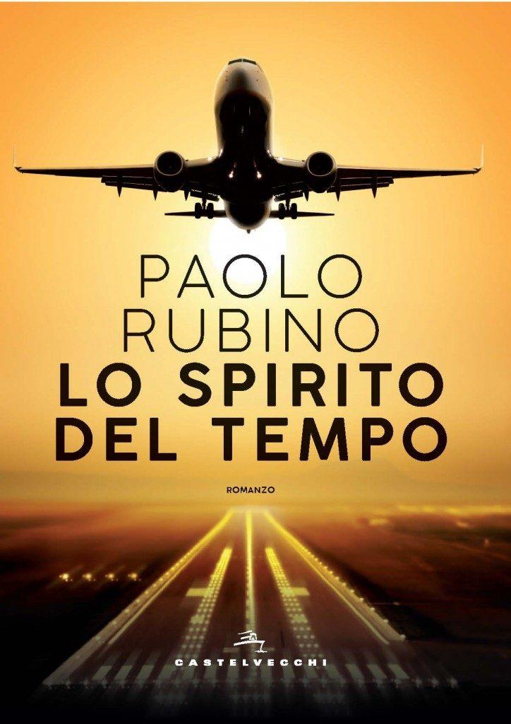 Paolo Rubino: nel suo romanzo Lo spirito del tempo, un'idea di mondo e di Alitalia