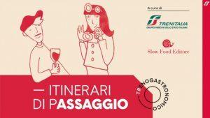 Con Trenitalia e Slow Food 20 itinerari di enogastronomici